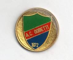 A.C. Gobetti Milano Calcio Distintivi Insignes De Football Badges Pins Soccer Italy Fútbol Ufficiale Società - Calcio