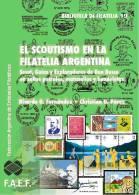 """Scout - Libro """"El Scoutismo En La Filatelia Argentina"""" - 2011- Argentina - 144 Paginas - Peso 380 Gramos. - Literatura"""