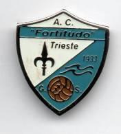 Pq1 A. C. Fortitudo Calcio Trieste Pins Insignes De Football Badges Insignias De FÚtbol Fußball-Abzeichen - Calcio