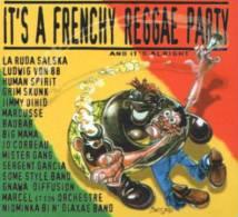 IT'S A FRENCHY REGGAE PARTY - CD - La RUDA SALSKA - LUDWIG VON 88 - SERGENT GARCIA - MARCEL Et Son ORCHESTRE - Reggae