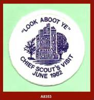"""A8353  (Clackmannan Area - 1982) """"LOOK ABOOT YE - CHIEF SCOUT'S VISIT JUNE 1982"""" Scout Badge - Scouting"""
