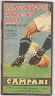 CALCIO - SOCCER - FOOTBALL - VF And Rare 1951 MANUALE ILLUSTRATO DEL GIOCO DEL CALCIO - Propaganda CAMPARI - Sports