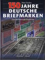 150 Jahre Deutsche Briefmarken Fischer Antiquarisch 25€ Faszinierende Geschichte Für Sammler Book Of Stamps From Germany - Philatélie Et Histoire Postale