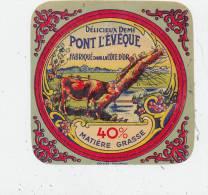 G  614/ ETIQUETTE  FROMAGE- DEMI- PONT L'EVEQUE  FABRIQUE EN COTE D'OR - Fromage