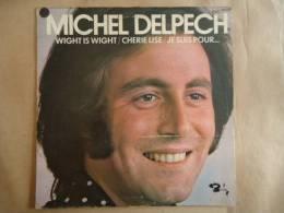 MICHEL DELPECH WIGHT IS WIGHT VINYLE 33T BARCLAY 950037 - Autres - Musique Française