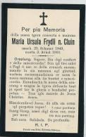 Romanisch : Per Pia Memoria Maria Ursula Frydli N. Cluin, Morta 3. Avust 1910 - Images Religieuses