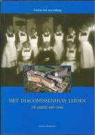 NL.- Boek - Het Diaconessenhuis Leiden  De Jaren 1897 - 1940 Door Prof. Dr. M.J. Van Lieburg.  Scans - Andere