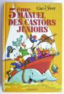 HACHETTE - 5ème Manuel Des Castors Juniors - WALT DISNEY  Enfantina - Livres, BD, Revues