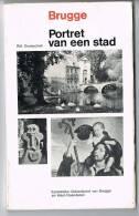 BRUGGE - Portret Van Een Stad - Kon. Gidsenbond Van Brugge - Raf. Dusauchoit 1968 - Histoire