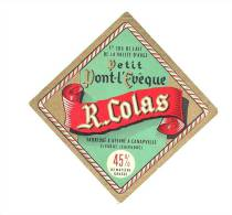 Ancienne Etiquette Fromage Petit Pont Leveque Pays D'auge 45%mg  R Colas Canapville Livarot Calvados - Fromage