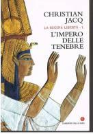 CHRISTIAN JACQ - L'IMPERO DELLE TENEBRE - Della Serie LA REGINA LIBERTA' - Storia, Biografie, Filosofia