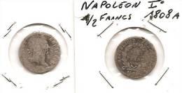 Lot Pièce 1/2 Franc Demi Franc Napoléon I Empereur Tête Laurée 1808 A Argent TB Rare - G. 50 Centesimi