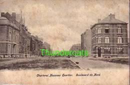 CHARLEROI NOUVEAU QUARTIER BOULEVARD DU NORD - Charleroi