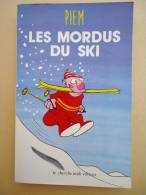 Humour - PIEM  - Les Mordus Du Ski  - - Humour