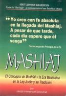 MASHIAJ EL CONCEPTO DE MASHIAJ Y LA ERA MESIANICA EN LA LEY JUDIA Y SU TRADICION POR JACOB IMMANUEL SCHOCHET KEHOT LUBAV - Religion & Occult Sciences