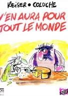 Reiser Et Coluche - Y En Aura Pour Tout Le Monde - First Albin Michel / Les Restaurants Du Cœur - ( 1989 ) . - Reiser