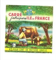 Ancienne Etiquette Fromage Carré Fabriqué En Ile De France 40%mg - Fromage