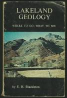 """""""Lakeland Geology""""  By  E H Shackleton.  Where To Go : What To See. - Books, Magazines, Comics"""