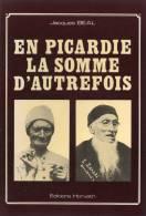 En Picardie La Somme D'autrefois.jacques Beal.1982.broché.189 Pages. - Picardie - Nord-Pas-de-Calais