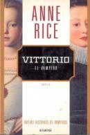 VITTORIO EL VAMPIRO ANNE RICE NOVELA ATLANTIDA 284 PAGINAS TRADUCCION EDITH ZILLI  AÑO 2001 TITULO ORIGINAL VITTORIO THE - Horror