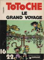 TOTOCHE LE GRAND VOYAGE 16/22 DARGAUD 04-1977 TABARY - Totoche