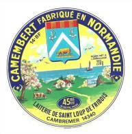 Ancienne Etiquette Fromage Camembert Fabriqué En Normandie  Laiterie De St Loup De Fribois Cambremer 14 Calvados - Fromage