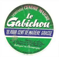 Ancienne Etiquette Fromage  Véritable Cendré Maigre Le Gabichou 10%mg  Fabriqué En Champagne  Ets Mobuchon Reims - Fromage
