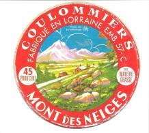Ancienne Etiquette Fromage  Coulommiers  Fabriqué En Lorraine  Mont Des Neiges 45%mg - Fromage