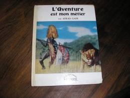 L'AVENTURE EST MON METIER PAR ATTILIO GATTI - Livres, BD, Revues