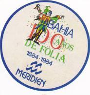 BRASIL BAHIA MERIDIEN HOTEL 100 ANOS DE FOLIA VINTAGE LUGGAGE LABEL - Hotel Labels