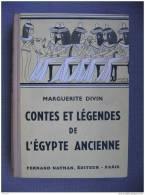 LIVRES - CONTES ET LEGENDES DE L´EGYPTE ANCIENNE - MARGUERITE DIVIN - ILLUSTRATIONS MANON LESSEL - EDITEUR NATHAN - 1953 - Histoire