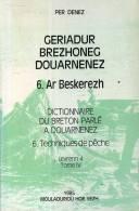 Per Denez Geriadur Brezhoneg Douarnenez Tome 4 Ar Besketerezh  Techniques De Peche Dictionnaire Du Breton De Douarnenez - Bretagne