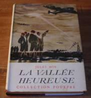 La Vallée Heureuse - Jules Roy - 1951. - Bücher, Zeitschriften, Comics