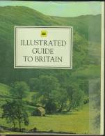 """""""Illustrated Guide To Britain""""  By  The Automobile Association.  Over 1000 Colour Photographs. - Exploration/Travel"""