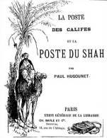 """EBook: """"La Poste Des Khalifes Et La Poste Du Shah"""" Par Paul Hugonet - Literatura"""