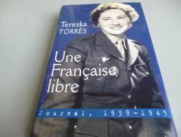 UNE FRANCAISE LIBRE   PAR TERESKA TORRES - Books