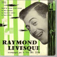 """45 Tours EP - RAYMOND LEVESQUE  - BARCLAY 70044 -  """" QUAND LES HOMMES VIVRONT D'AMOUR """" + 3 - Vinyles"""
