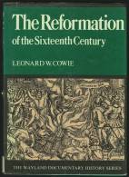 """""""The Reformation Of The Sixteenth Century""""  By  Leonard W Cowie.  (year 10?) - History"""