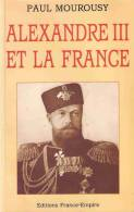 ALEXANDRE III ET LA FRANCE TSAR EMPEREUR RUSSIE  ALLIANCE FRANCO RUSSE - Histoire