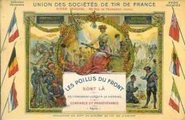 Union Des Sociétés De Tir De France  Les Poilus Du Front Ils Tiendront Jusqu'à La Victoire 1916 - Patriottiche