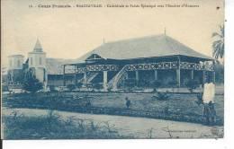 CONGO FRANCAIS - BRAZZAVILLE - Cathédrale Et Palais Episcopal Avec L'escalier D'honneur - Brazzaville