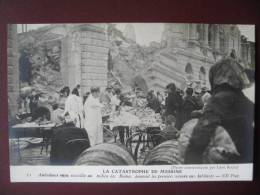 La Catastrophe De Messine En 1908 - Ambulance Russe Installée Au Milieu Des Ruines Donnant Les Premiers Secours Aux Habi - Catastrophes
