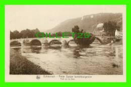 ECHTERNACH, LUXEMBOURG -  PONT SUR LA SÛRE - SÉRIE 9, No 20 - E. A. SCHAACK - NELS - PETITE SUISSE LUXEMBOURGEOISE - - Echternach