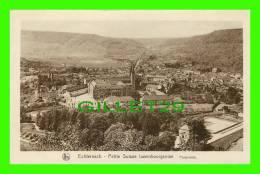 ECHTERNACH, LUXEMBOURG - PANORAMA - SÉRIE 9, No 2 - E. A. SCHAACK - NELS - PETITE SUISSE LUXEMBOURGEOISE - - Echternach