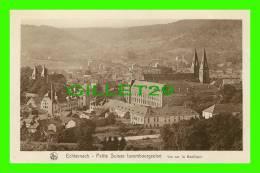 ECHTERNACH, LUXEMBOURG - VUE BASILIQUE - SÉRIE 9, No 1 - E. A. SCHAACK - NELS - PETITE SUISSE LUXEMBOURGEOISE - - Echternach