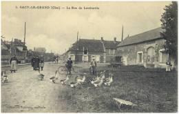 60 - OISE - SACY LE GRAND - 5. LA RUE DE LOMBARDIE. OIES. CORRESPONDANCE MILITAIRE. COMMENTAIRE SOLDAT FRONT 1916. - Francia