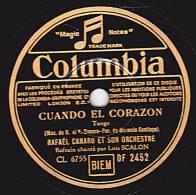 78 Tours - Columbia DF 2452 - RAFAËL CANARO - CUANDO EL CORAZON - HAY QUE ACLARAR - 78 Rpm - Schellackplatten