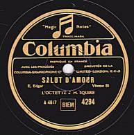"""78 Tours - Columbia 4294 - L""""OCTETTE J H. SQUIRE - SALUT D'AMOUR - LES CONTES D'HOFFMANN - 78 Rpm - Schellackplatten"""