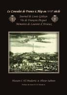 Le Consulat De France à Alep (Syrie) Au XVIIe Siècle : Louis Gédoyn, François Picquet, Laurent D´Arvieux - Histoire
