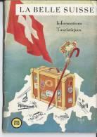 """LIVRET """"LA BELLE SUISSE - Informations Touristiques - Books, Magazines, Comics"""